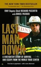 Last Man Down - A Firefighter's Story of Survival and Escape from the World Trade Center ebook by Richard Picciotto, Daniel Paisner