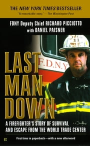 Last Man Down - A Firefighter's Story of Survival and Escape from the World Trade Center ebook by Richard Picciotto,Daniel Paisner