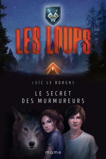 Le secret des murmureurs ebook by Loïc Le Borgne