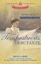 The Tempestuous Debutante ebook by Becky Lower