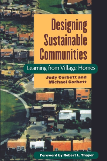 Designing Sustainable Communities - Learning From Village Homes ebook by Michael Corbett,Judy Corbett
