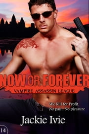 Now or Forever ebook by Jackie Ivie
