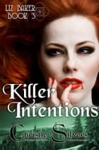 Killer Intentions ebook by Christie Silvers