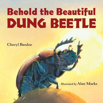 Behold the Beautiful Dung Beetle eBook by Cheryl Bardoe