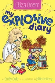 My Explosive Diary ebook by Emily Gale