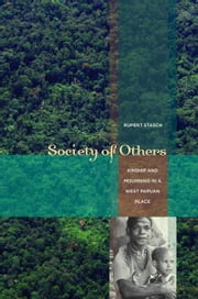 Society of Others: Kinship and Mourning in a West Papuan Place ebook by Stasch, Rupert