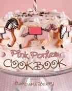 Pink Ponies Cookbook ebook by Barbara Beery