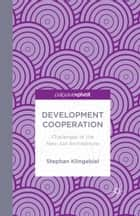 Development Cooperation - Challenges of the New Aid Architecture eBook by S. Klingebiel