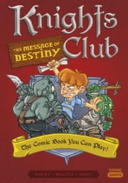 Knights Club: The Message of Destiny - The Comic Book You Can Play ebook by Shuky, Waltch, Novy