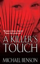 A Killer's Touch ebook by Michael Benson
