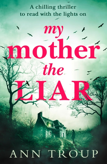 My Mother, The Liar ebook by Ann Troup
