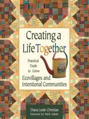 Creating A Life Together ebook by Diana Leafe Christian