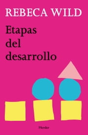 Etapas del desarrollo ebook by Rebeca Wild