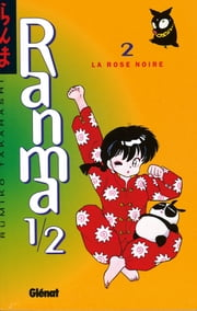 Ranma 1/2 Tome 2 - La Rose noire ebook by Rumiko Takahashi