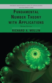 Fundamental Number Theory with Applications, Second Edition ebook by Mollin, Richard A.