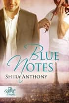 Blue Notes ebook by Shira Anthony