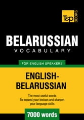 Belarussian Vocabulary for English Speakers - 7000 Words ebook by Andrey Taranov
