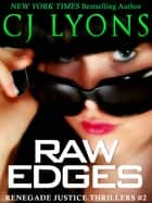 Raw Edges - a Renegade Justice Thriller featuring Morgan Ames ebook by CJ Lyons