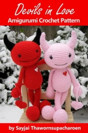 Devils in Love - Amigurumi Crochet Pattern ebook by Sayjai Thawornsupacharoen