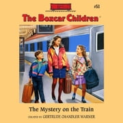 The Mystery on the Train audiobook by Gertrude Chandler Warner