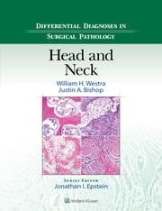 Differential Diagnoses in Surgical Pathology: Head and Neck ebook by William H. Westra,Justin Bishop