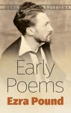 Early Poems ebook by Ezra Pound