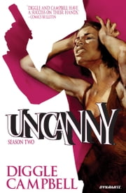 Uncanny: Season Two ebook by Andy Diggle,Aaron Campbell