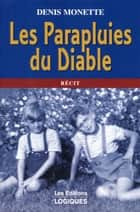 Les Parapluies du Diable ebook by Denis Monette