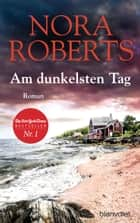 Am dunkelsten Tag - Roman ebook by Nora Roberts, Margarethe van Pée