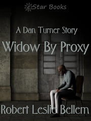 Widow by Proxy - Dan Turner ebook by Robert Leslie Bellem