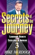 Secrets of The Journey, Volume 3 ebook by Mike Murdock