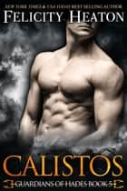 Calistos (Guardians of Hades Romance Series Book 5) ebook by