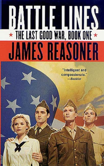 Battle Lines - The Last Good War, Book One eBook by James Reasoner