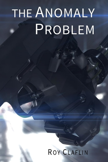 The Anomaly Problem ebook by Roy Claflin