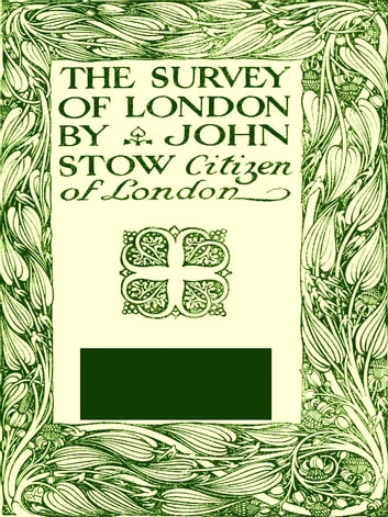 The Survey of London ebook by John Stow,Henry B. Wheatley, Introduction