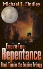 Empire 2: Repentance ebook by Michael J. Findley