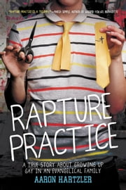 Rapture Practice ebook by Aaron Hartzler
