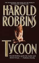 Tycoon - A Novel ebook by Harold Robbins
