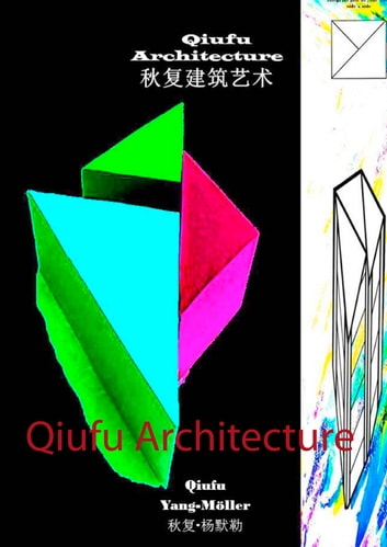 Qiufu Architecture - Innovation of Architecture ebook by Qiufu Yang-Möller