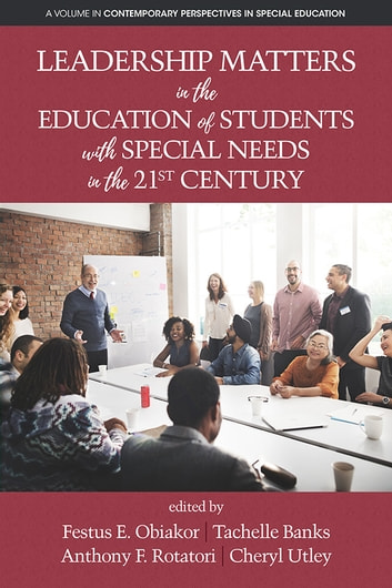 Leadership Matters in the Education of Students with Special Needs in the 21st Century ebook by