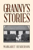 Granny's Stories ebook by Margaret Henderson