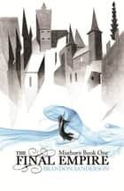 The Final Empire - Mistborn Book One ebook by
