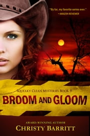 Broom and Gloom - Squeaky Clean Mysteries, #9 ebook by Christy Barritt