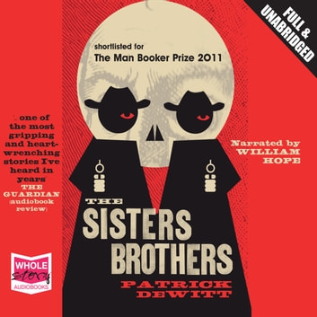 The Sisters Brothers audiobook by Patrick deWitt