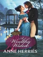 A Wealthy Widow ebook by Anne Herries