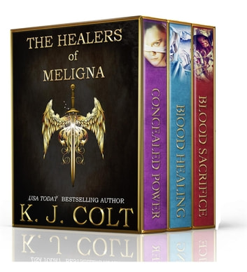 The Healers of Meligna Series Boxed Set - Books (1-3) ebook by K. J. Colt