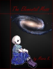 The Elemental Mess ebook by Maria K.