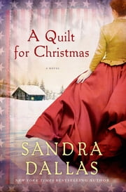 A Quilt for Christmas - A Novel ebook by Sandra Dallas