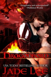 Dragonborn (The Jade Lee Romantic Fantasies, Book 1) ebook by Jade Lee