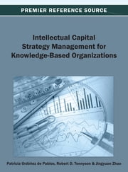 Intellectual Capital Strategy Management for Knowledge-Based Organizations ebook by Patricia Ordóñez de Pablos, Robert Tennyson, Jingyuan Zhao